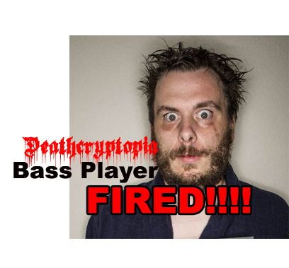 Groovy McDoobanschnowser, Bassist for Deathcryptopia FIRED!!!